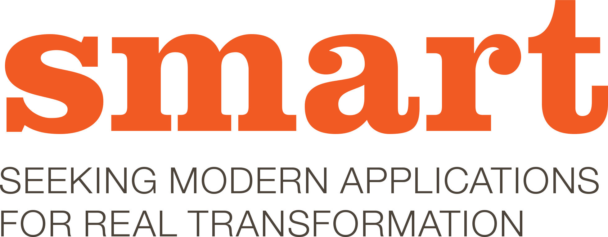 SEEKING MODERN APPLICATIONS FOR REAL TRANSFORMATION (SMART)