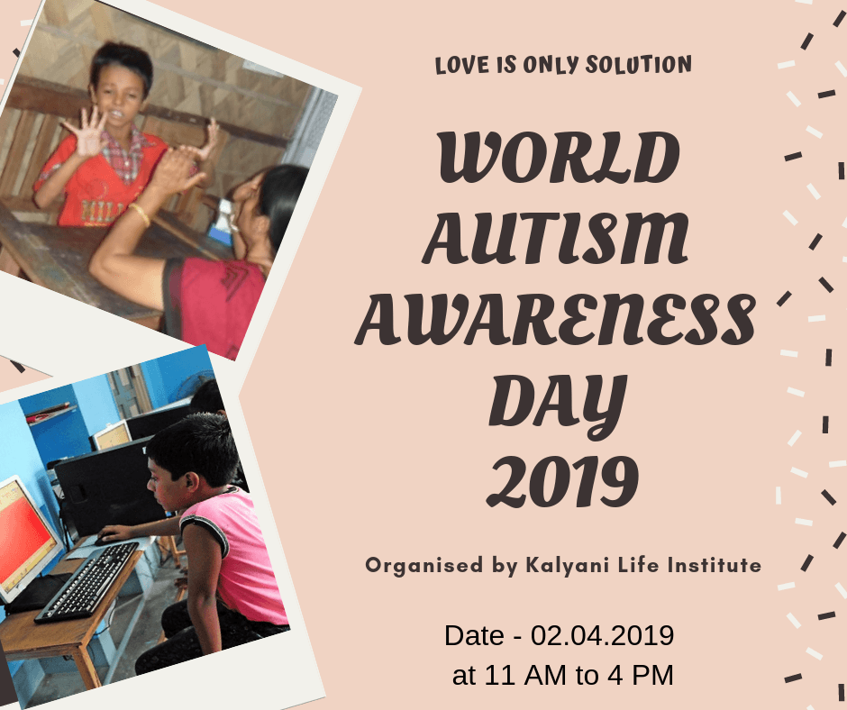 We are observing World Autism Awareness Day, 2019 on 02.04.2019 at 11 AM to 4 PM