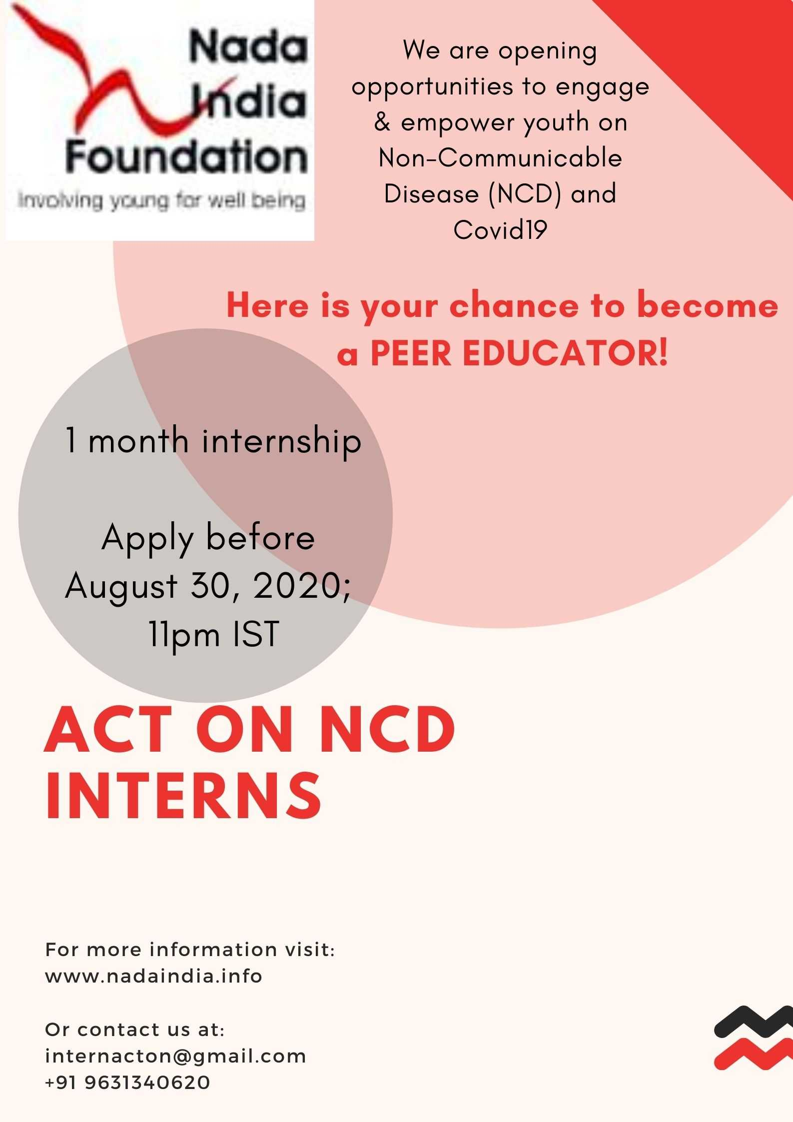 Are you a passionate youth who is driven to contribute and serve your society? Are you concerned about the health and well-being of your friends and family? Or do you simply want to know more about 'The socio-economically transmitted disease' which is a major 21st Century health concern ?? An interesting INTERNSHIP OPPORTUNITY with Nada India Foundation is awaiting you!  APPLY BEFORE: 30th August 2020, 11 pm IST.